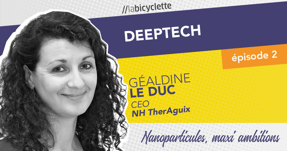 ep 2 Deep Tech : NH TherAguix, Nanoparticules, maxi ambitions