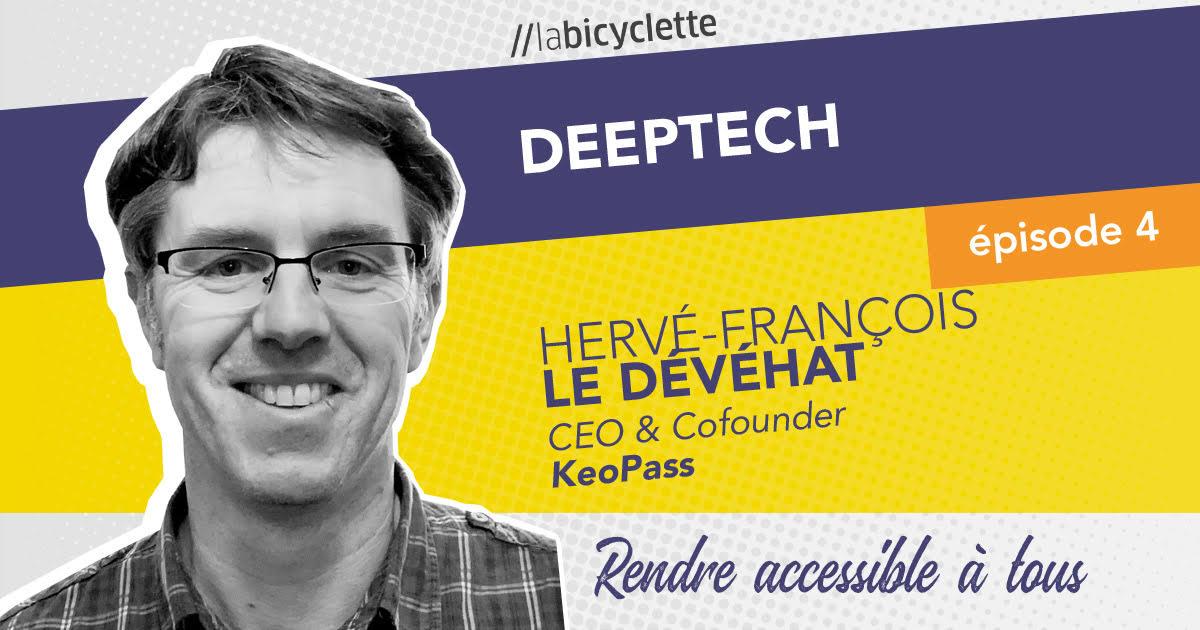 ep 4 Deep Tech : Keopass, rendre accessible à tous