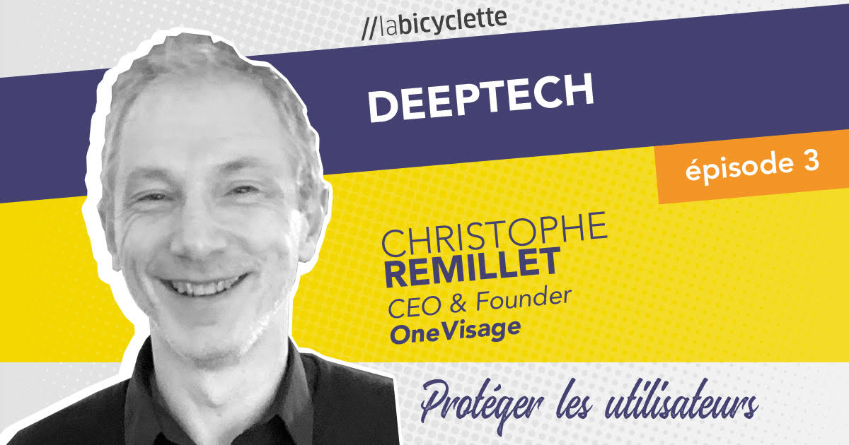 ep 3 Deep Tech : One Visage, protéger les utilisateurs