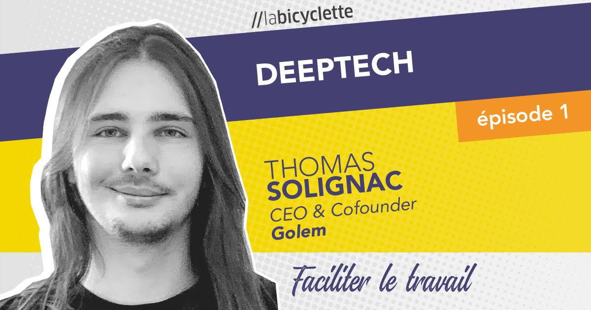 ep 1 Deep Tech : Golem.ai, Simplifier le travail