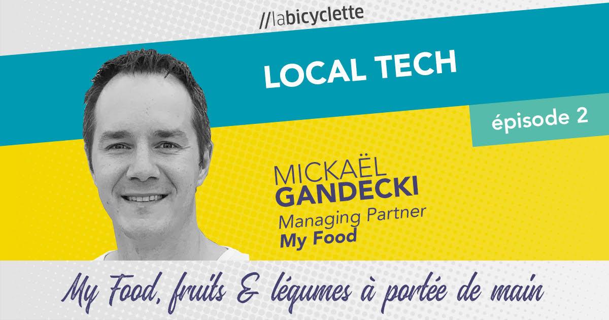ep 2 Local Tech : Local Tech : «My Food, fruits & légumes à portée de main»