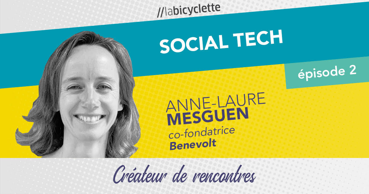 ep2 Social Tech : Benevolt, créateur de rencontres