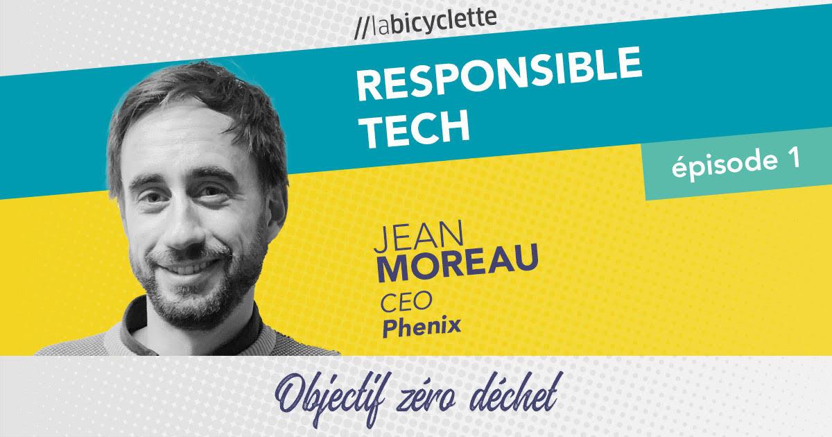 ep 1 Responsible Tech : Phenix, objectif zéro déchet