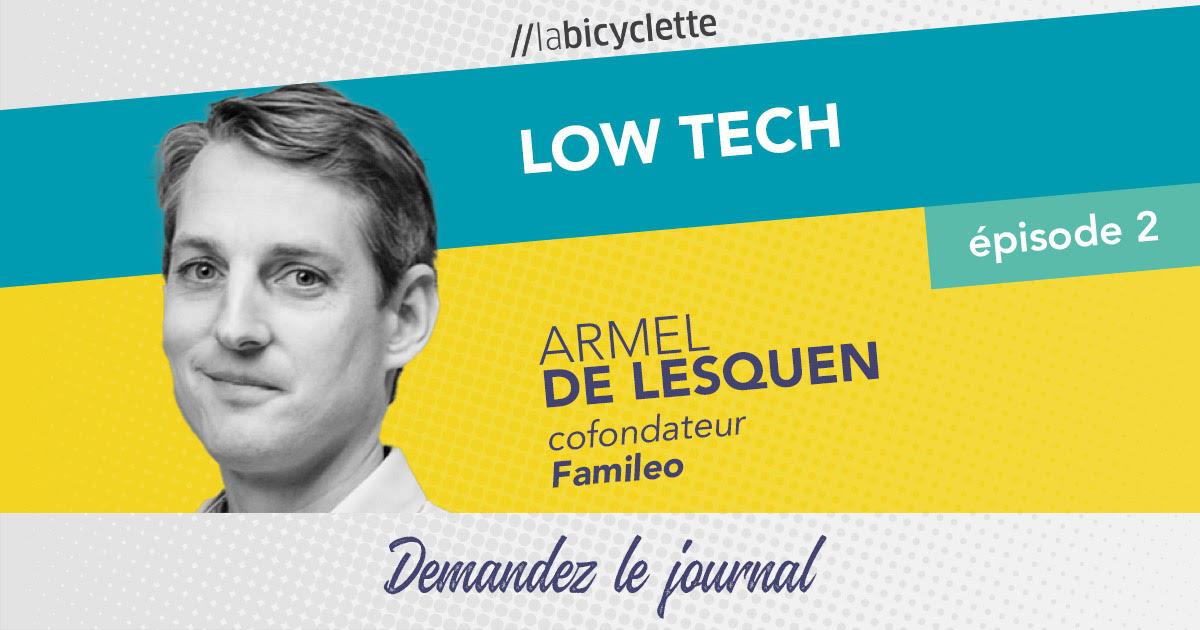 ep 2 Low Tech : Famileo, demandez le journal