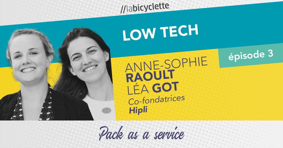 ep 3 Low Tech : Hipli, Pack as a service