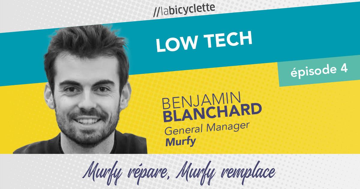 ep 4 Low Tech : Murfy répare, Murfy remplace