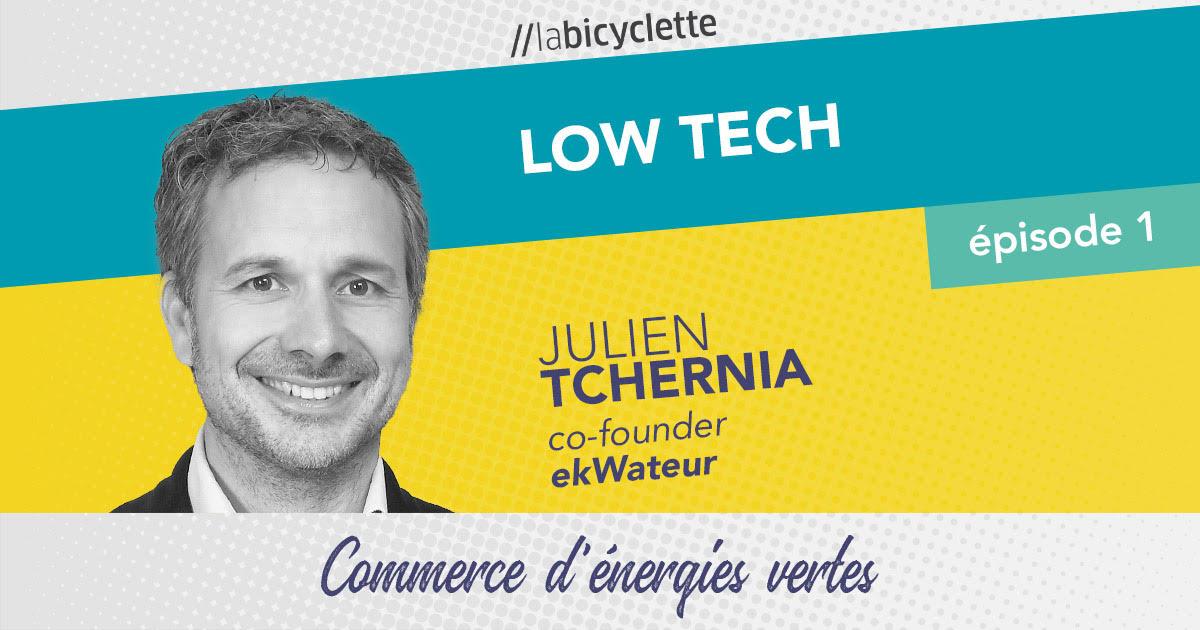 ep 1 Low Tech : ekWateur, commerces d'énergies vertes